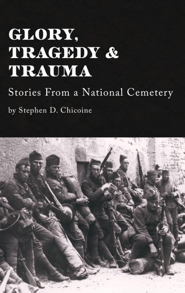 GLORY, TRAGEDY & TRAUMA:  STORIES FROM A NATIONAL CEMETERY